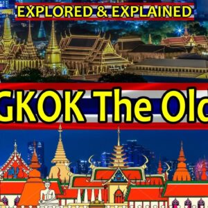 Bangkok: The Old City. Explored & explained. Then & Now: History, Temples, monuments, canals & more
