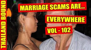 INTERNATIONAL MARRIAGE SCAMS WITH SPOUSES BOTH MEN AND WOMAN – VOL 103