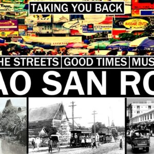 KHAO SAN ROAD. Taking You Back. The good times, history, music, stories, legends, the streets.