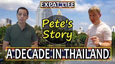 Pete's Story: A decade in Thailand