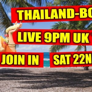 THAILAND-BOUND LIVE ON SATURDAY 22ND MAY 2021