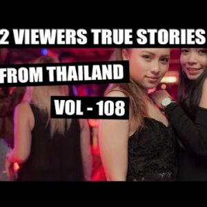 2 MORE TRUE LOVE STORIES FROM THAILAND – VOL 108