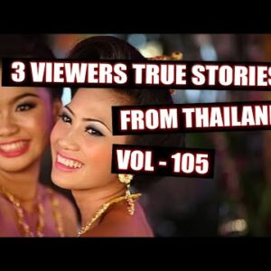 3 MORE TRUE LOVE STORIES FROM THAILAND – VOL 105
