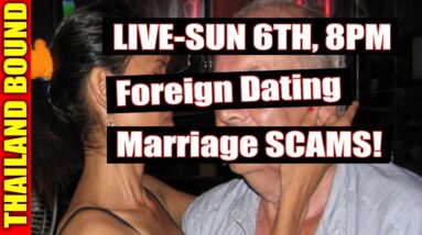 LIVE DISCUSSION, MARRIAGE SCAMS, JOIN IN THE CHAT – VOL 105