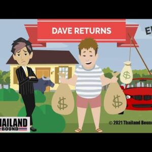 Thailand Bound EP05 - Dave Returns - The Story Of A  Guy Trapped In Love