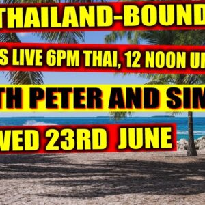 THAILAND-BOUND IS LIVE WITH SIMON AND PETER 12 NOON UK
