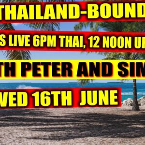 THAILAND-BOUND LIVE WITH SIMON AND PETER  12 NOON UK, 16/06/2021