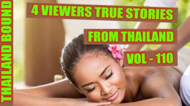 4 VIEWERS TRUE STORIES FROM THAILAND – VOL 110