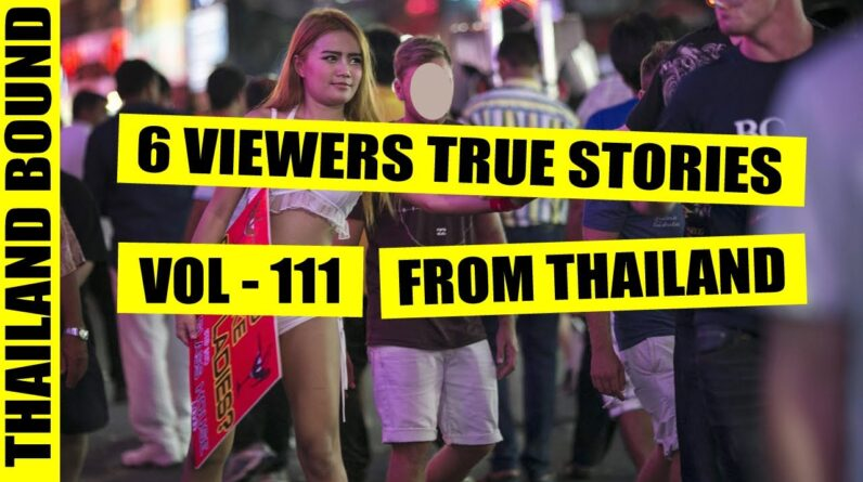 6 VIEWERS TRUE STORIES FROM THAILAND – VOL 111
