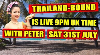 THAILAND BOUND IS LIVE SAT 31st JULY 9PM, UK TIME