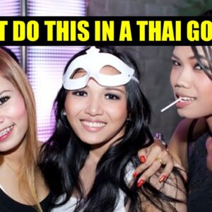 DON'T MAKE THESE MISTAKES IN A GOGO BAR IN THAILAND