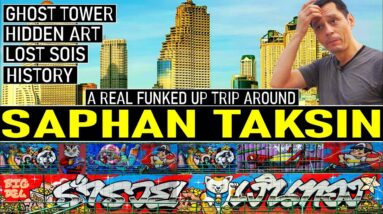 SAPHAN TAKSIN. Ghost Tower, Graffiti, Unexplored Bangkok, Canals, History. With added Funk.