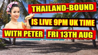 THAILAND BOUND IS LIVE SAT 31st JULY 9PM, UK TIME WITH PETER