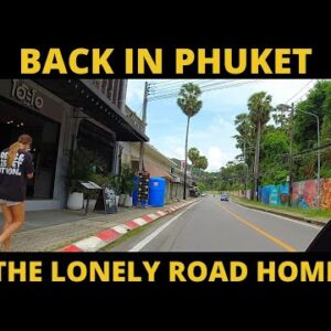 BACK IN PHUKET BUT NO ONE'S HOME