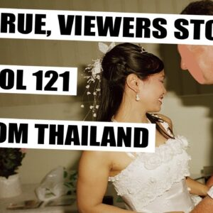 8 TRUE VIEWERS STORIES FROM THAILAND, VOL 121