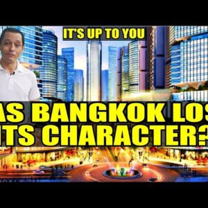 Has Bangkok lost its character? Decide for yourself!