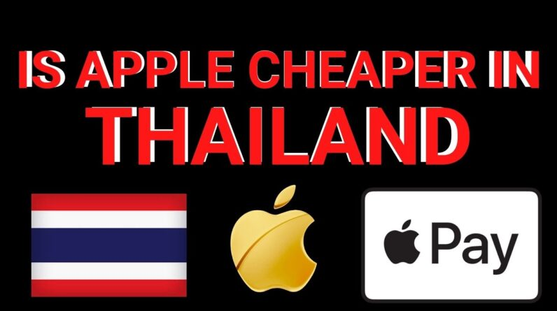 IS APPLE CHEAPER IN THAILAND? V615